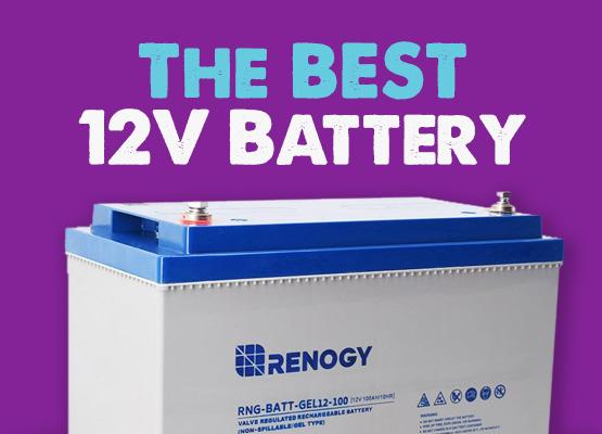 best 12v Battery for camper vans